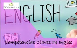 Cursos Competencias Claves De Ingles