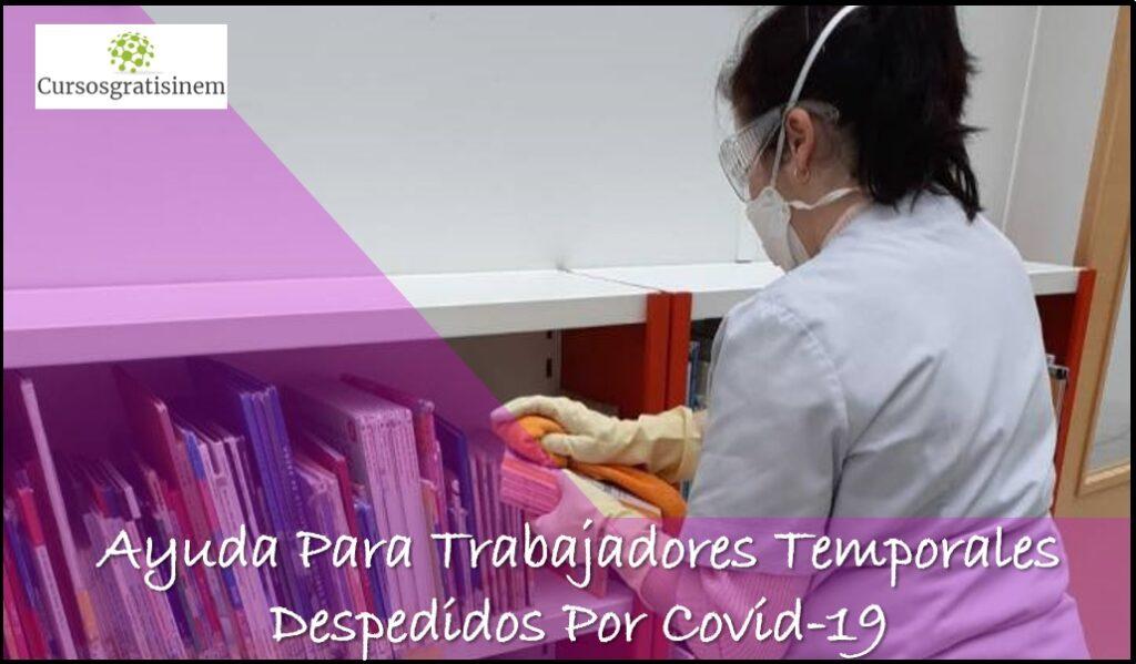 Ayuda Para Trabajadores Temporales Despedidos Por Covid-19
