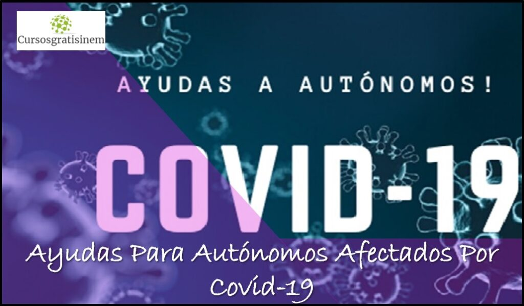 Ayudas Para Autónomos Afectados Por Covid-19