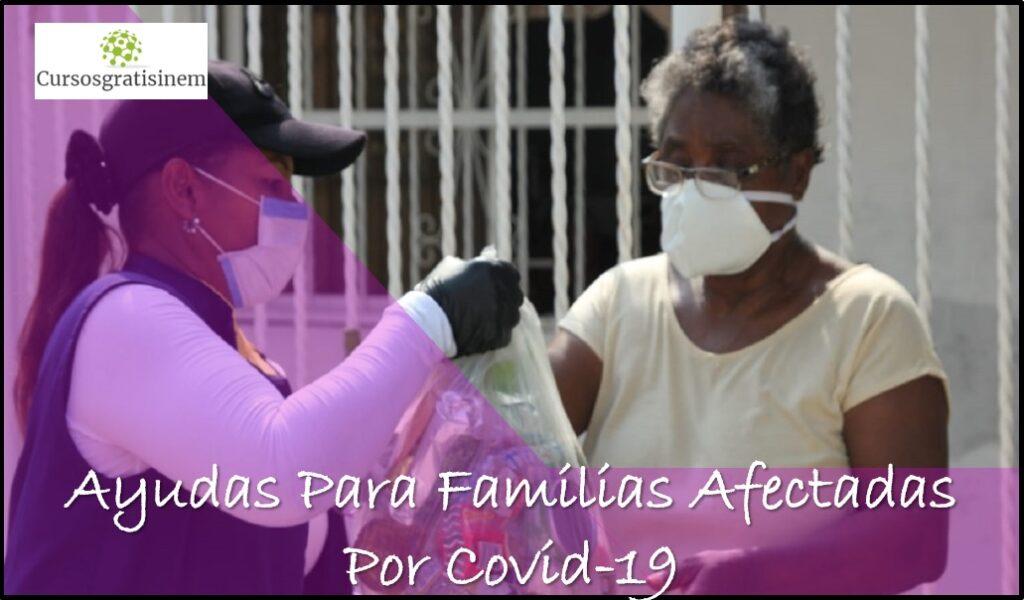 Ayudas Para Familias Afectadas Por Covid-19