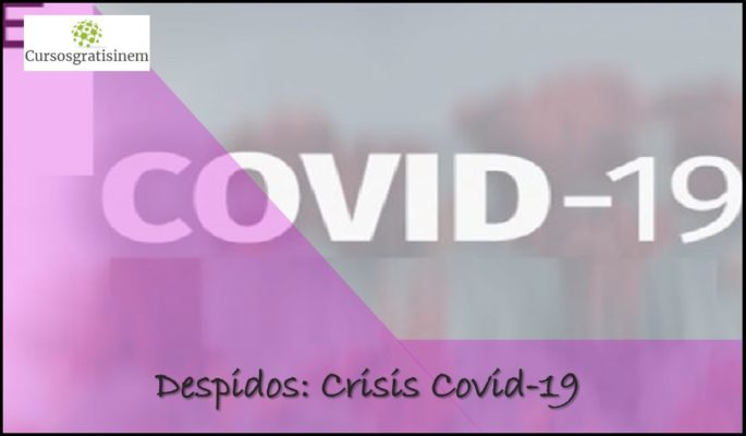 Despidos: Crisis Covid-19