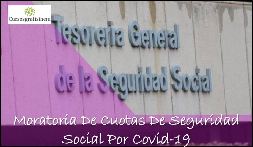 Moratoria De Cuotas De Seguridad Social Por Covid-19
