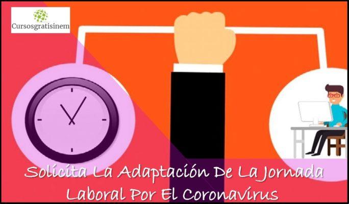 Solicita La Adaptación De La Jornada Laboral Por El Coronavirus