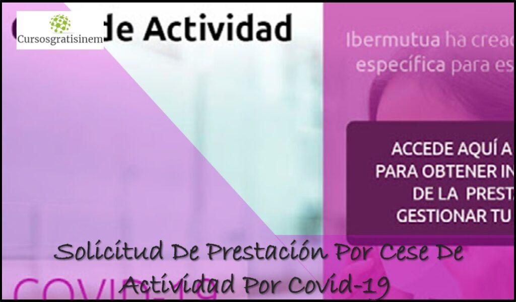 Solicitud De Prestación Por Cese De Actividad Por Covid-19