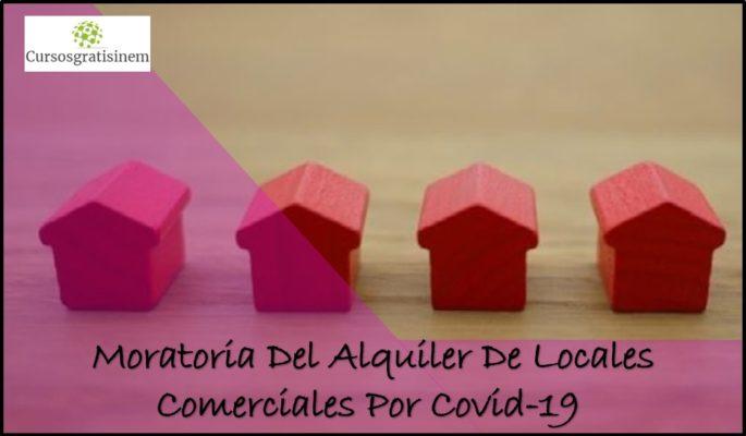Moratoria Del Alquiler De Locales Comerciales Por Covid-19