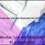 Productos Con IVA Reducido Por El Coronavirus
